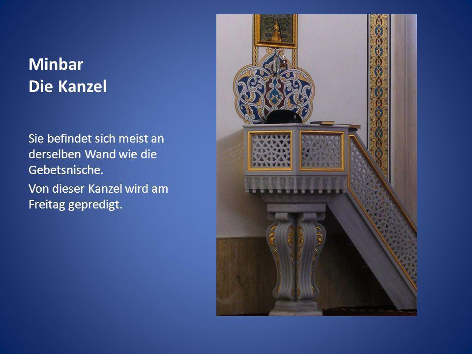 Minbar Die Kanzel Sie befindet sich meist an derselben Wand wie die Gebetsnische.