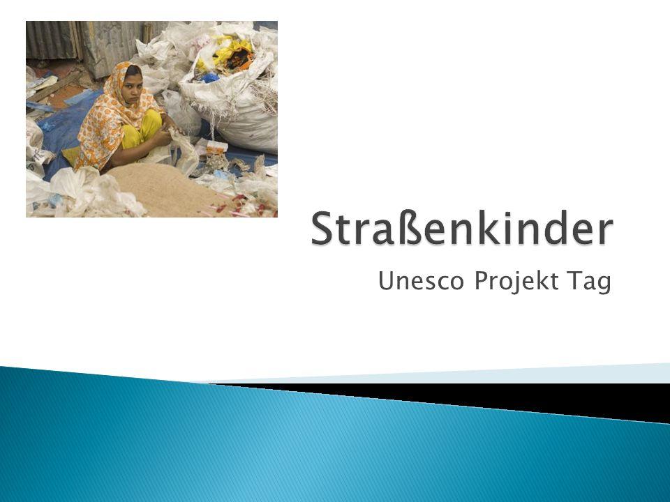 Straßenkinder Unesco Projekt Tag