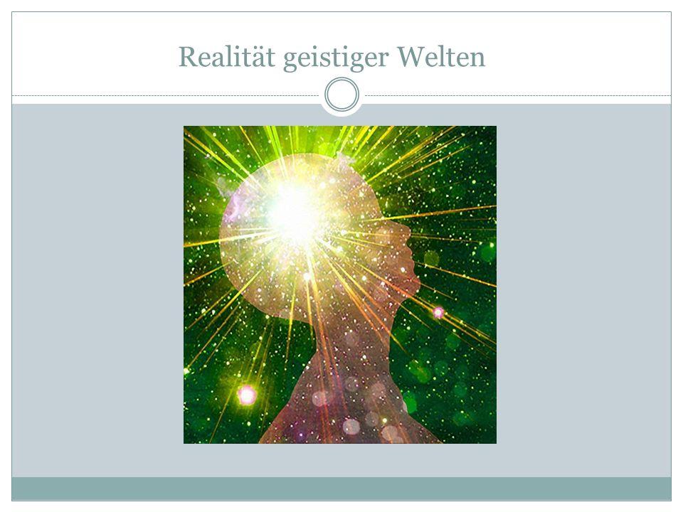 Realität geistiger Welten