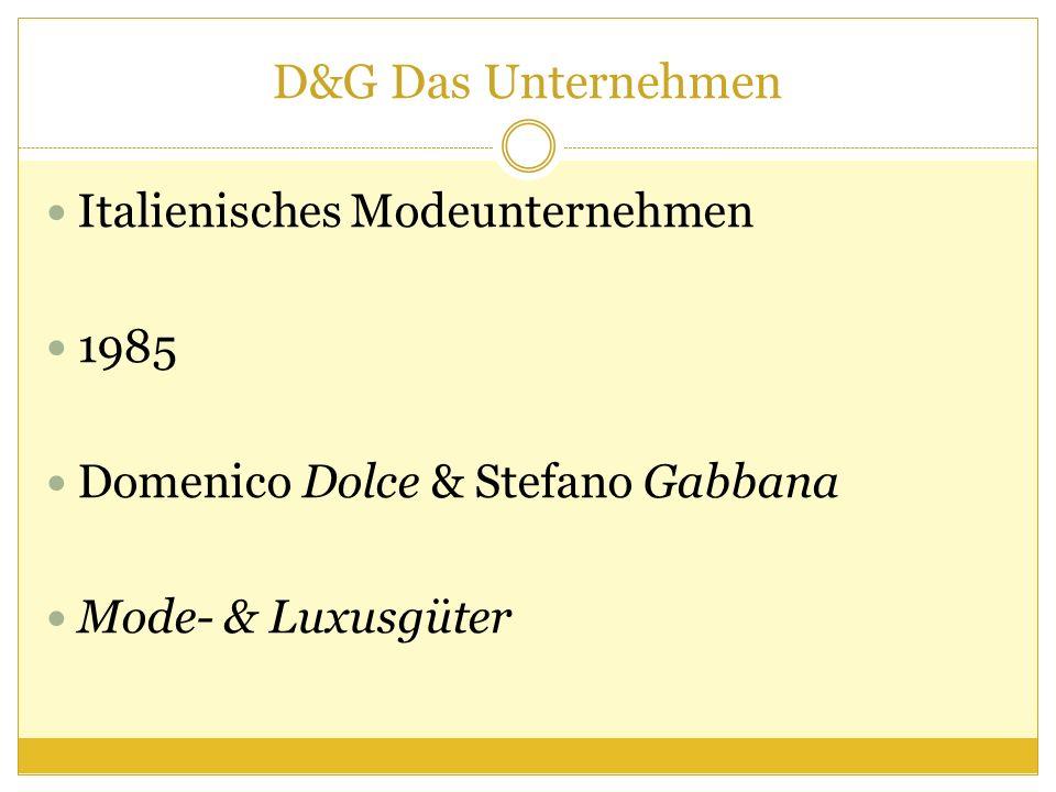 D&G Das Unternehmen Italienisches Modeunternehmen 1985
