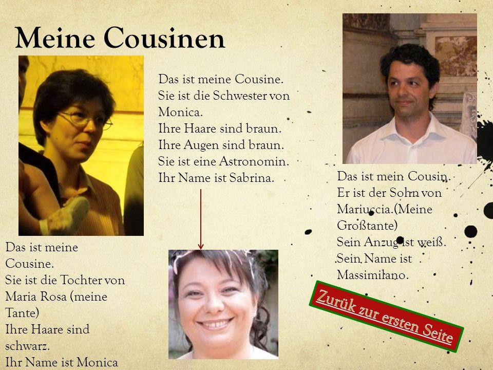Meine Cousinen Zurük zur ersten Seite Das ist meine Cousine.