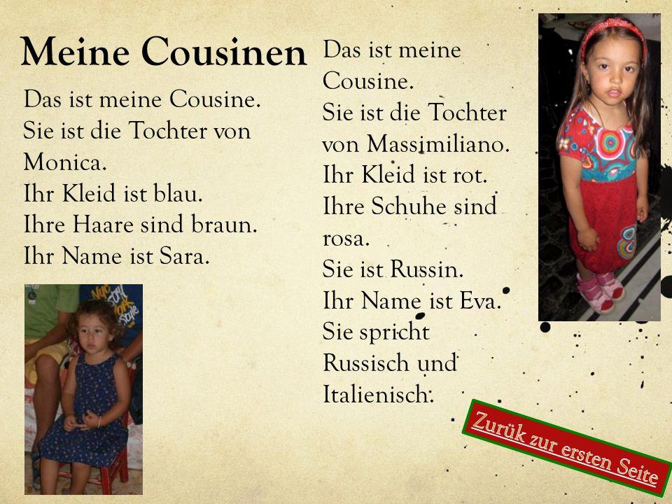 Meine Cousinen Das ist meine Cousine.