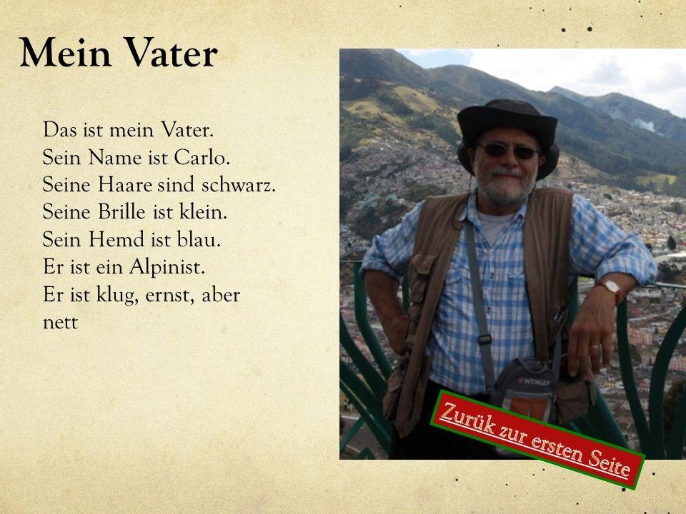 Mein Vater Das ist mein Vater. Sein Name ist Carlo.