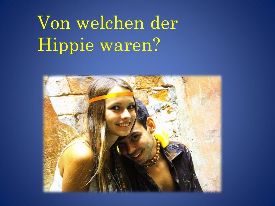 Von welchen der Hippie waren