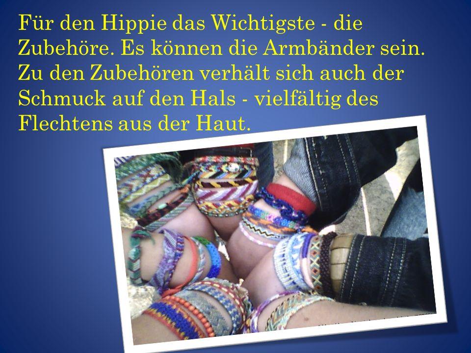Für den Hippie das Wichtigste - die Zubehöre