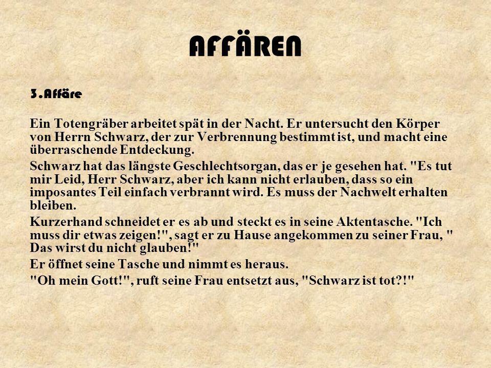 AFFÄREN 3.Affäre.