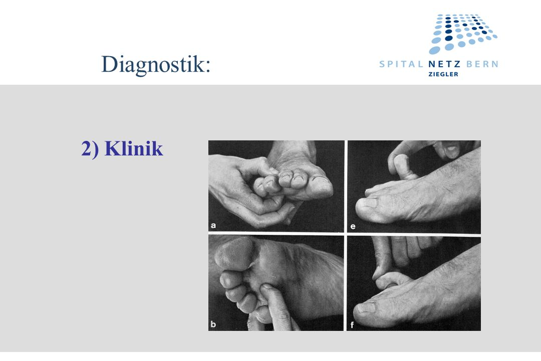 Diagnostik: 2) Klinik