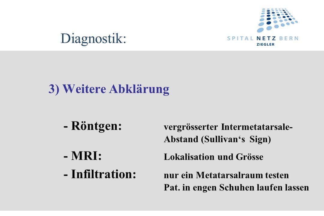 Diagnostik: 3) Weitere Abklärung