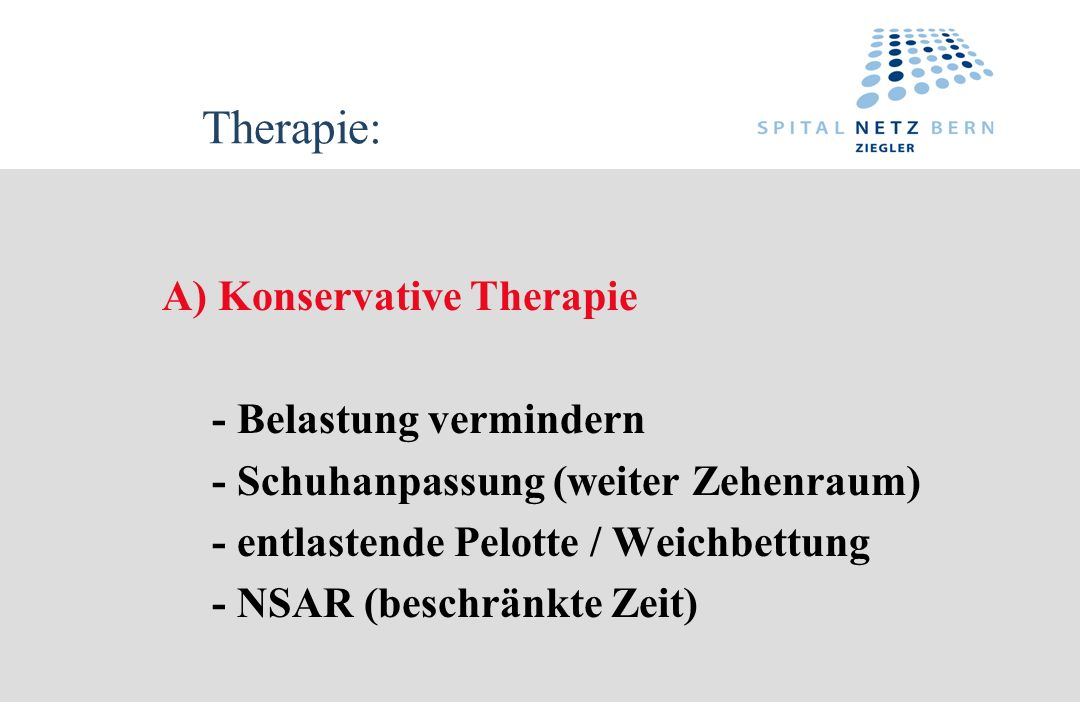 Therapie: A) Konservative Therapie - Belastung vermindern