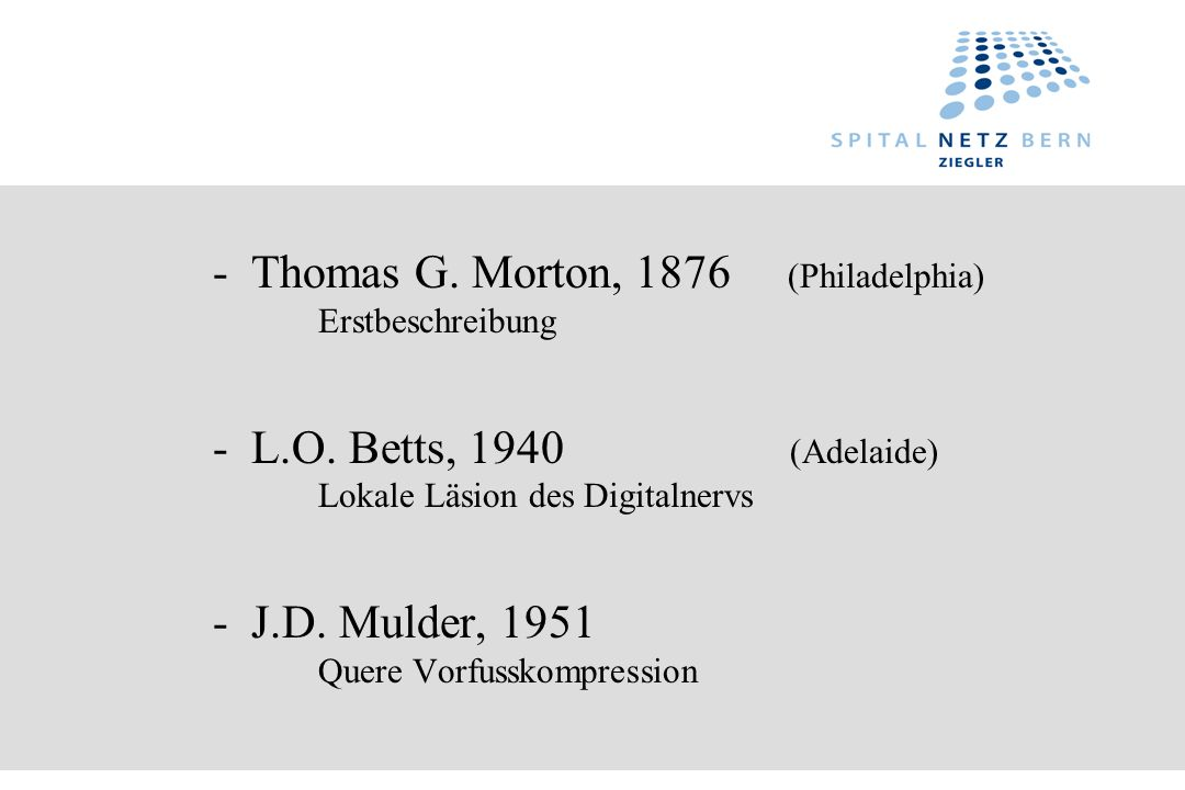 - Thomas G. Morton, 1876 (Philadelphia) Erstbeschreibung