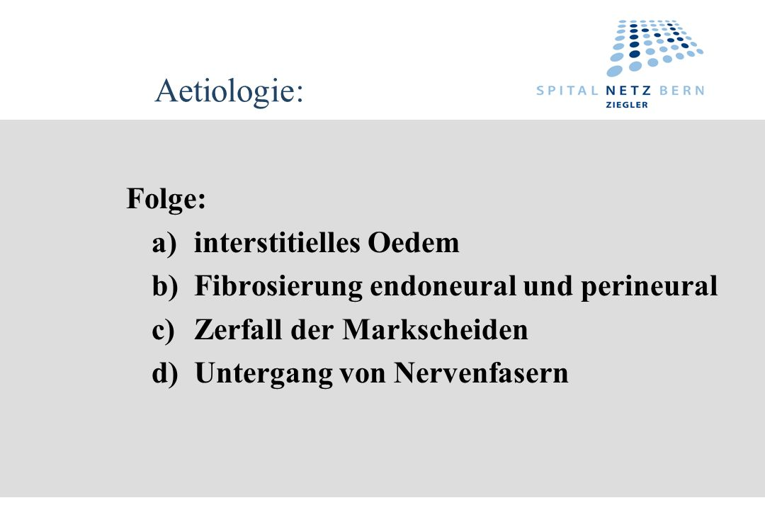 Aetiologie: Folge: a) interstitielles Oedem