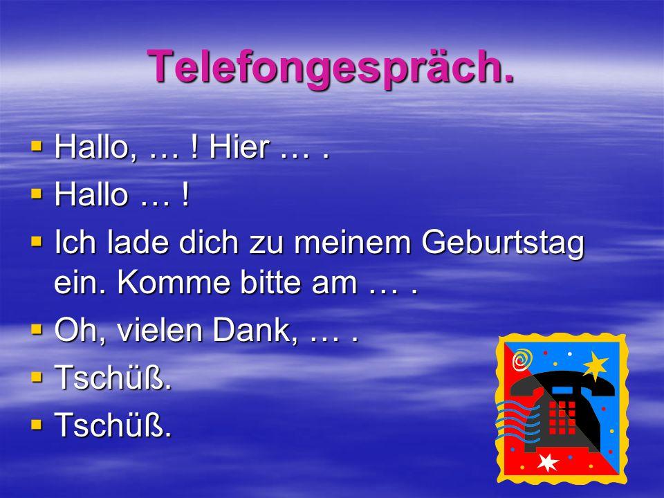 Telefongespräch. Hallo, … ! Hier … . Hallo … !