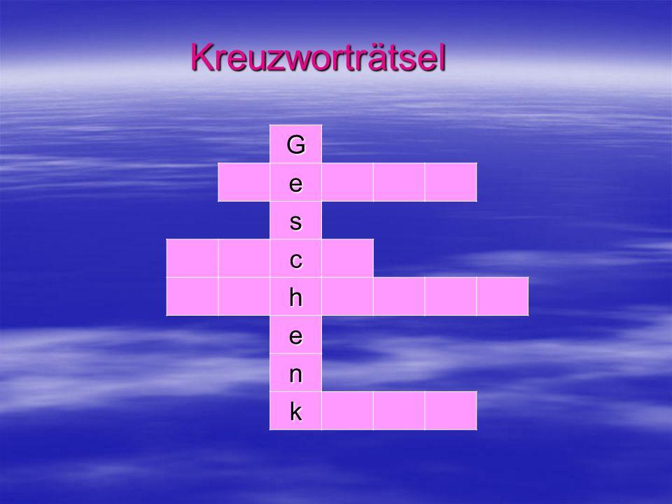 Kreuzworträtsel G e s c h n k
