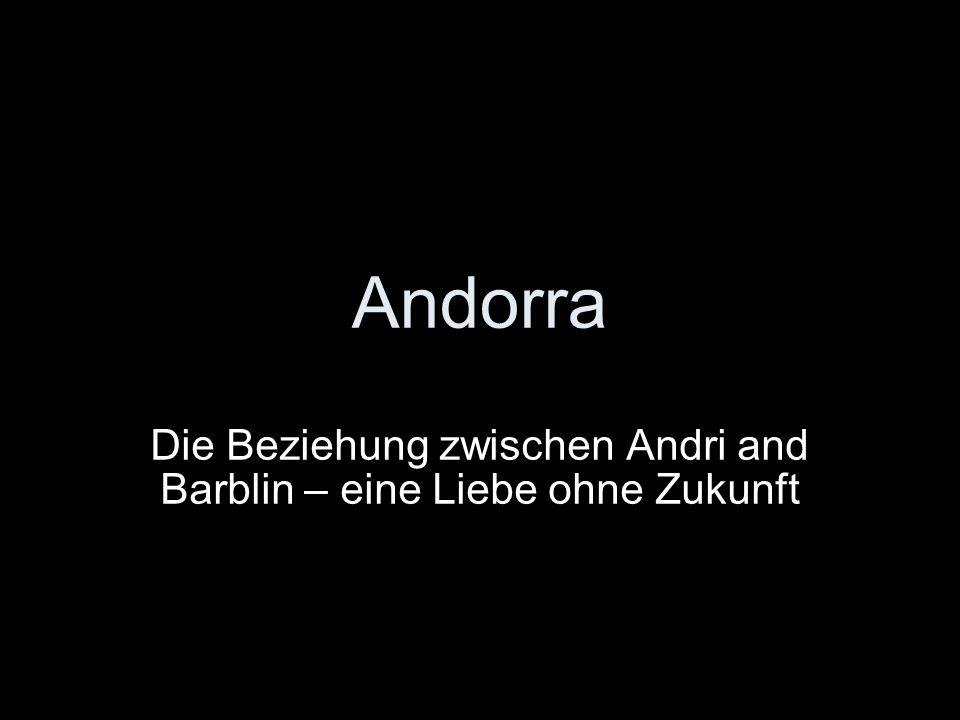 Die Beziehung zwischen Andri and Barblin – eine Liebe ohne Zukunft