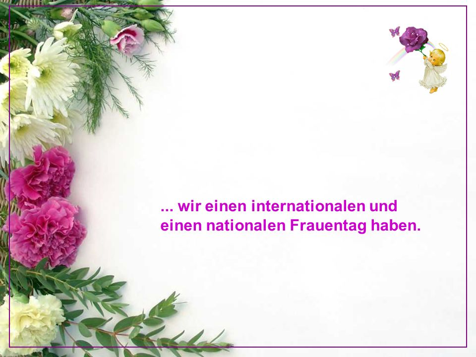 ... wir einen internationalen und