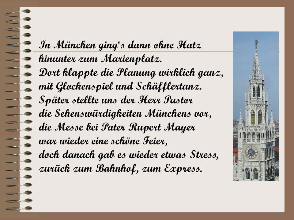 In München ging's dann ohne Hatz hinunter zum Marienplatz