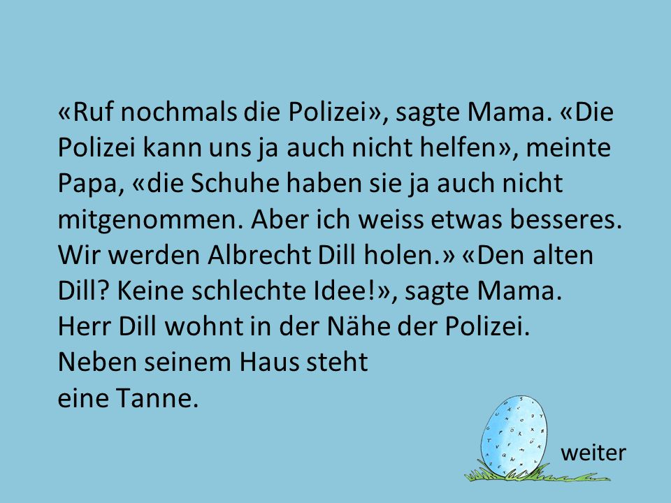 «Ruf nochmals die Polizei», sagte Mama