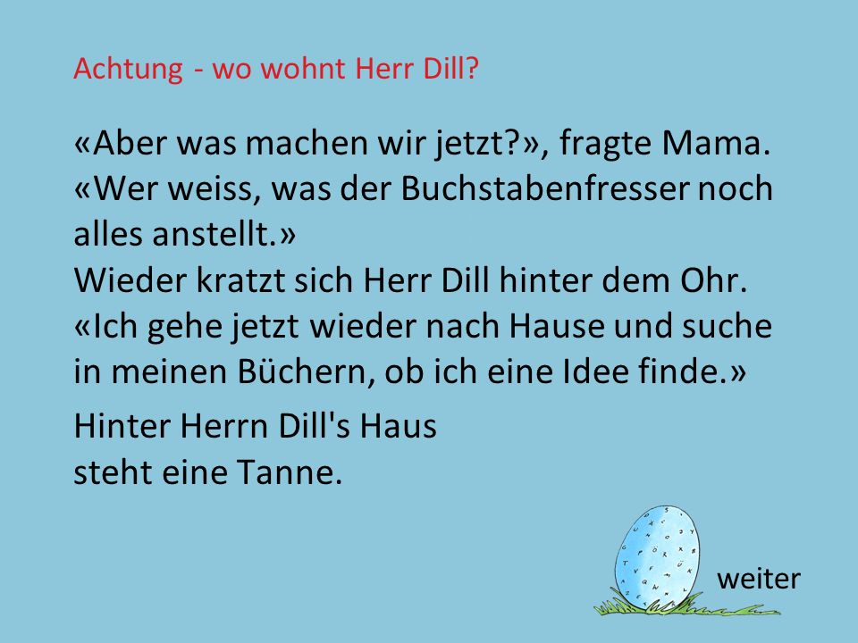 Achtung - wo wohnt Herr Dill