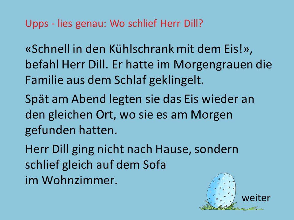 Upps - lies genau: Wo schlief Herr Dill