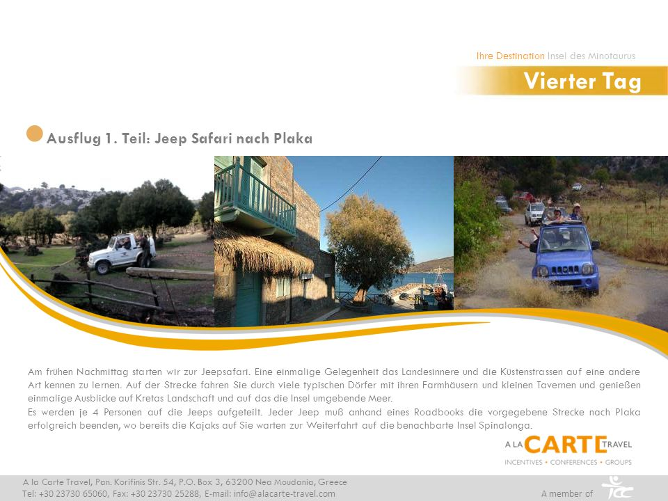 Vierter Tag Ausflug 1. Teil: Jeep Safari nach Plaka