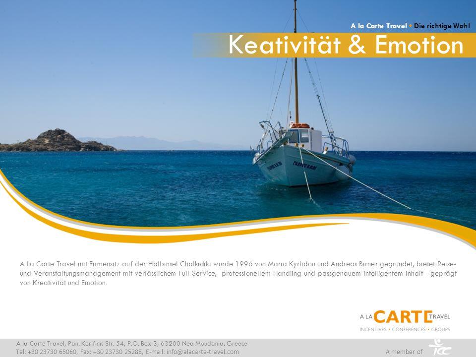 Keativität & Emotion A la Carte Travel • Die richtige Wahl