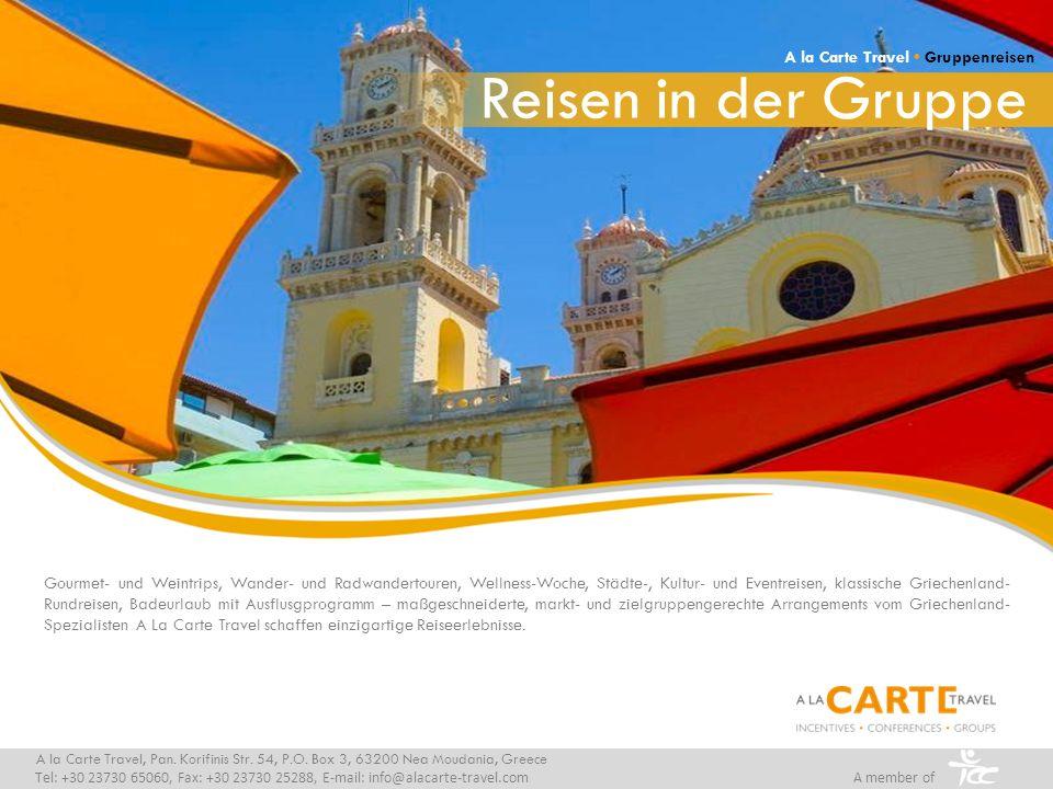 Reisen in der Gruppe A la Carte Travel • Gruppenreisen