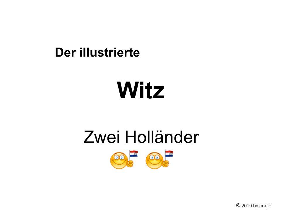 Der illustrierte Witz Zwei Holländer © 2010 by angle