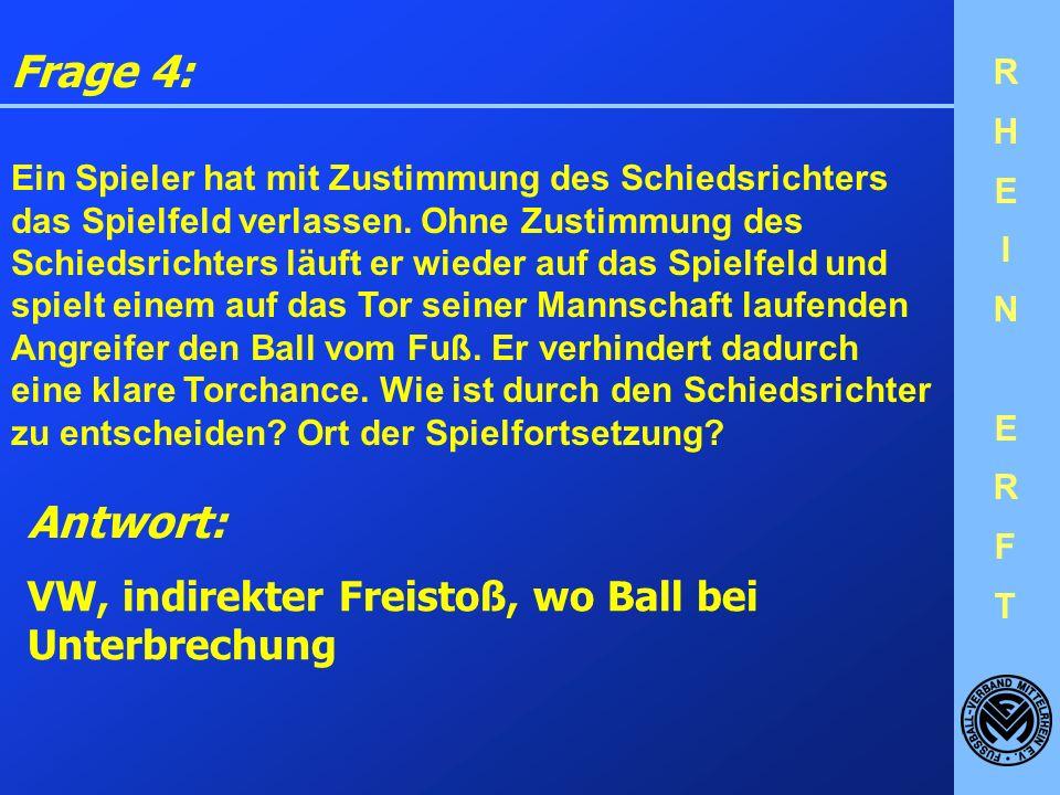 Frage 4: Antwort: VW, indirekter Freistoß, wo Ball bei Unterbrechung