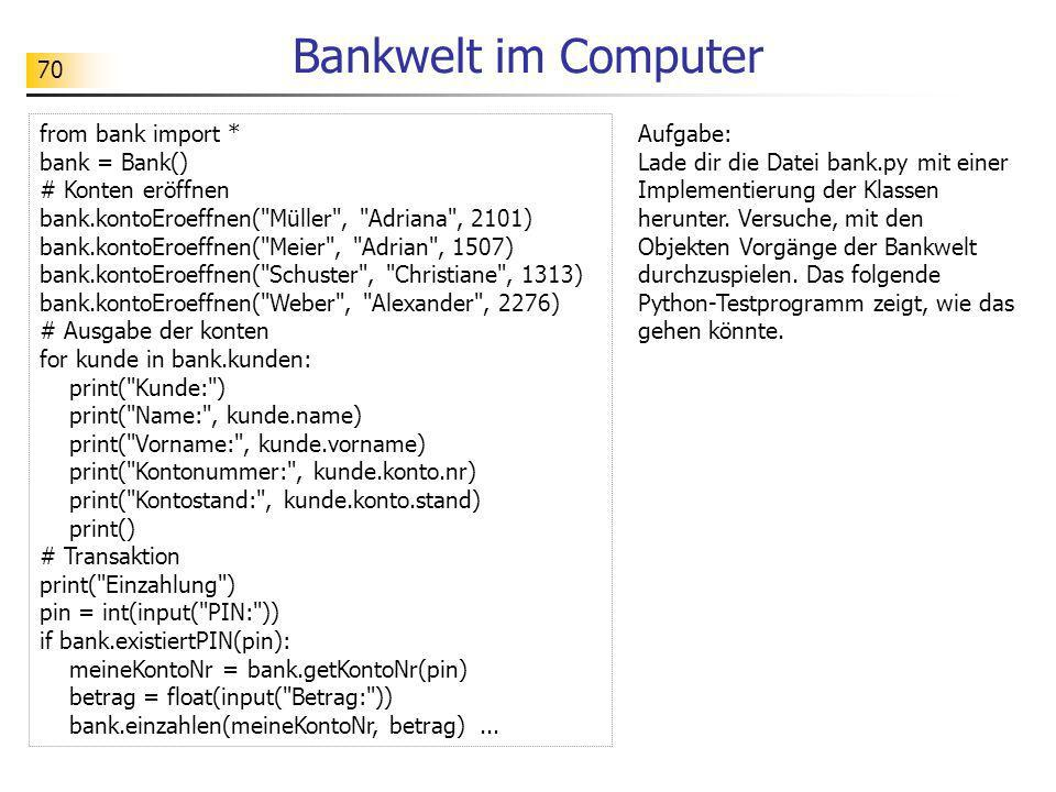Bankwelt im Computer from bank import * bank = Bank()