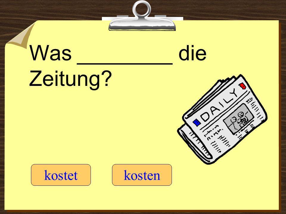 Was ________ die Zeitung