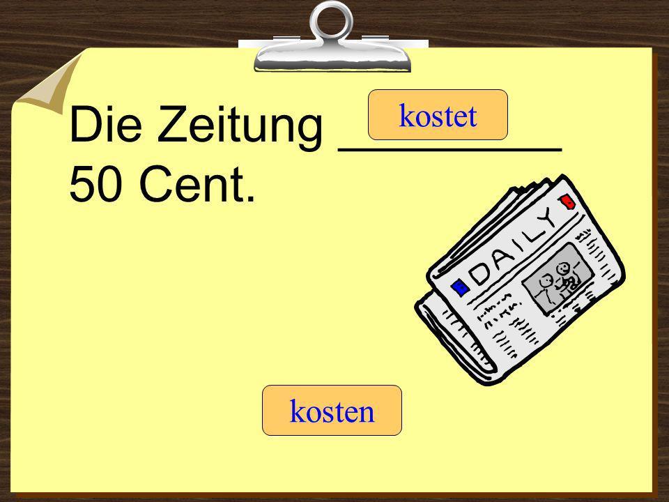 Die Zeitung ________ 50 Cent.