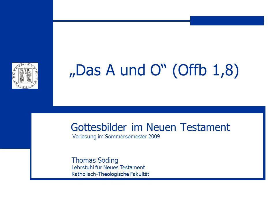 Gottesbilder im Neuen Testament Vorlesung im Sommersemester 2009