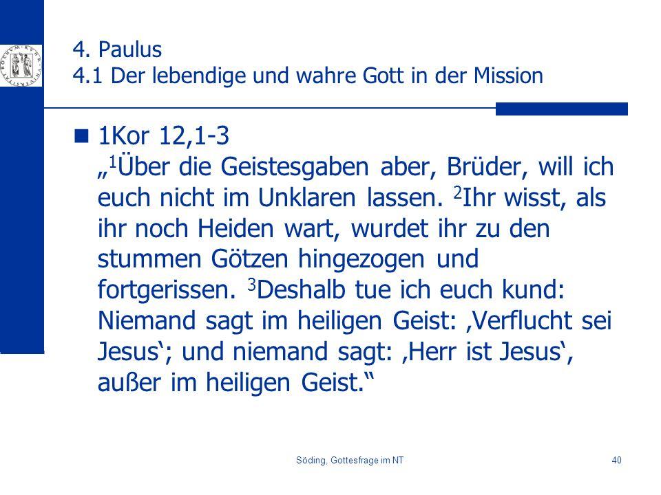 4. Paulus 4.1 Der lebendige und wahre Gott in der Mission