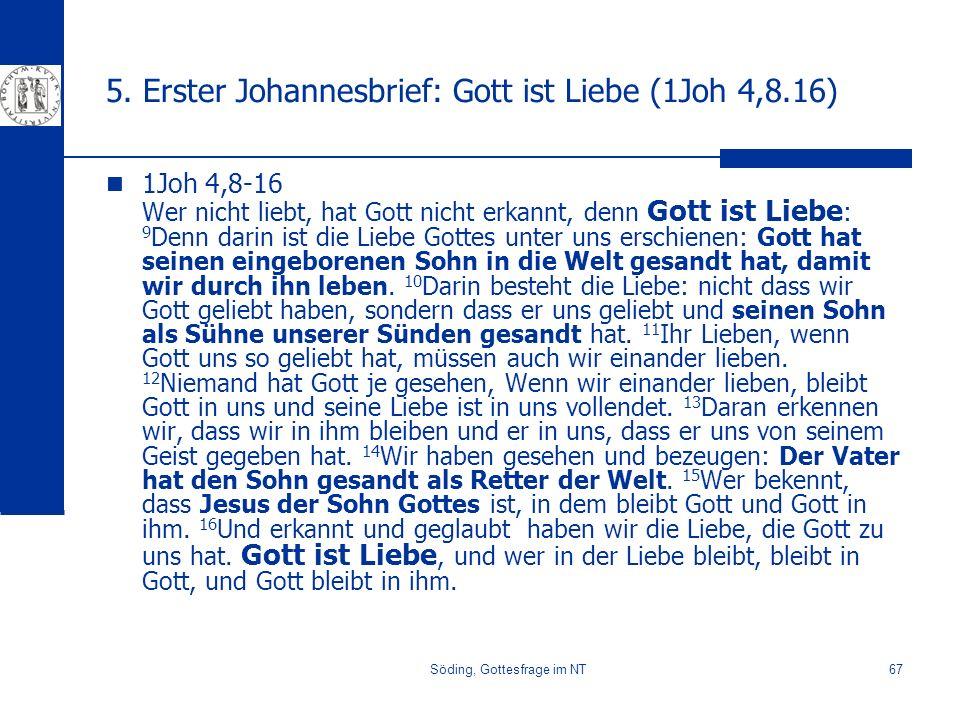 5. Erster Johannesbrief: Gott ist Liebe (1Joh 4,8.16)