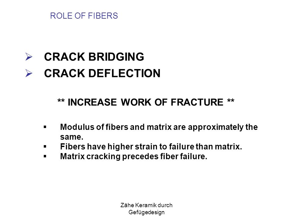 ** INCREASE WORK OF FRACTURE **