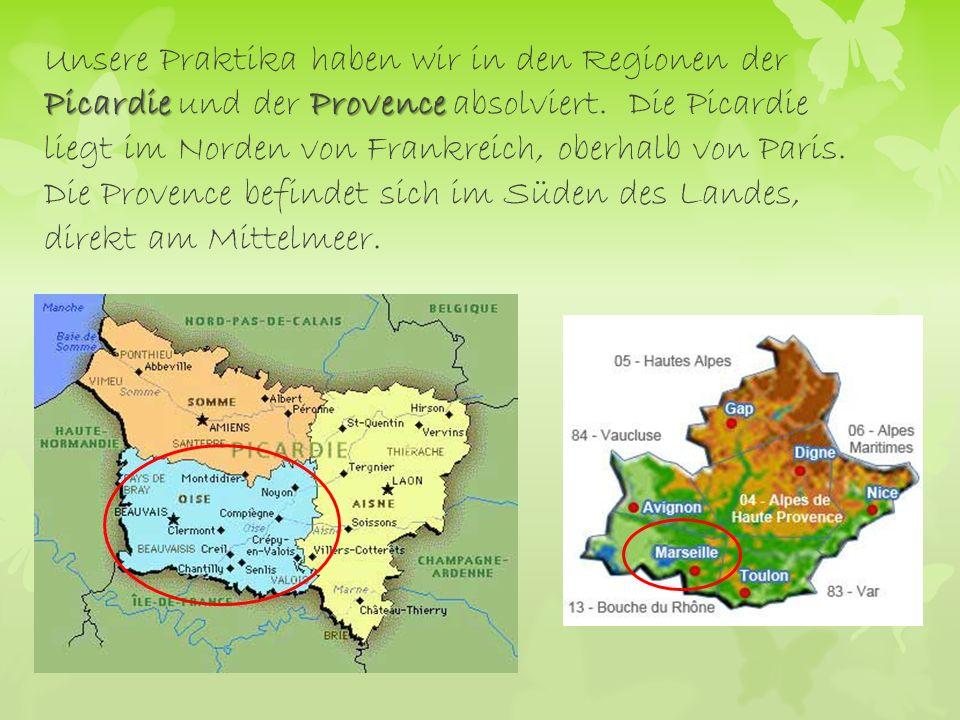Unsere Praktika haben wir in den Regionen der Picardie und der Provence absolviert.