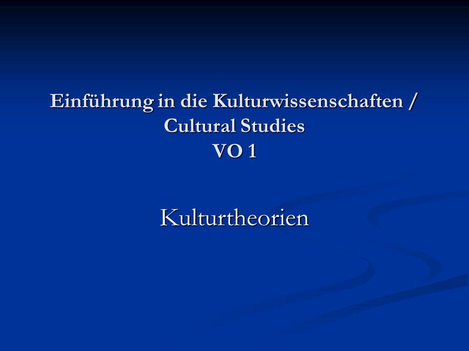 Einführung in die Kulturwissenschaften / Cultural Studies VO 1