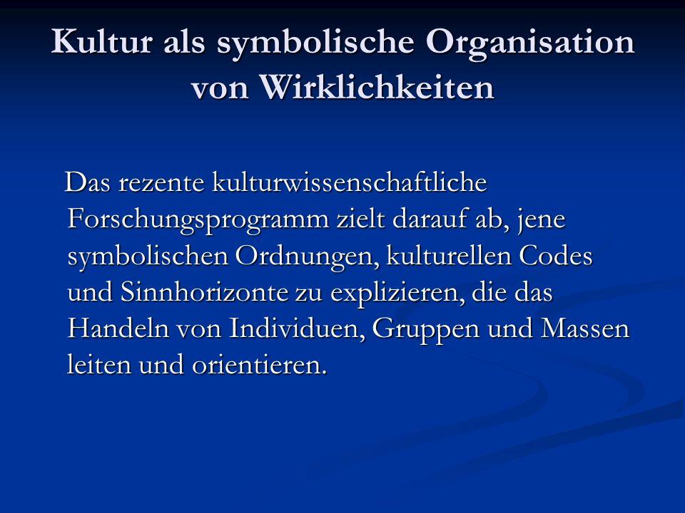 Kultur als symbolische Organisation von Wirklichkeiten