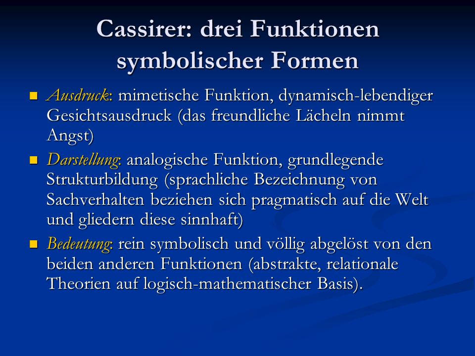 Cassirer: drei Funktionen symbolischer Formen