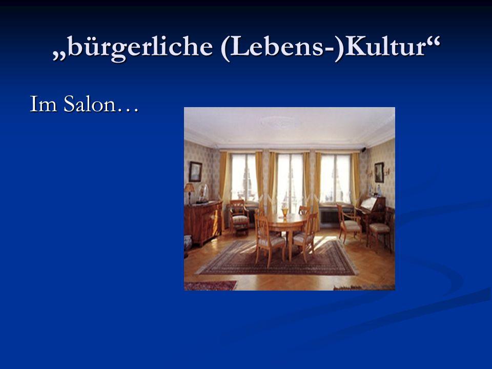 """bürgerliche (Lebens-)Kultur"