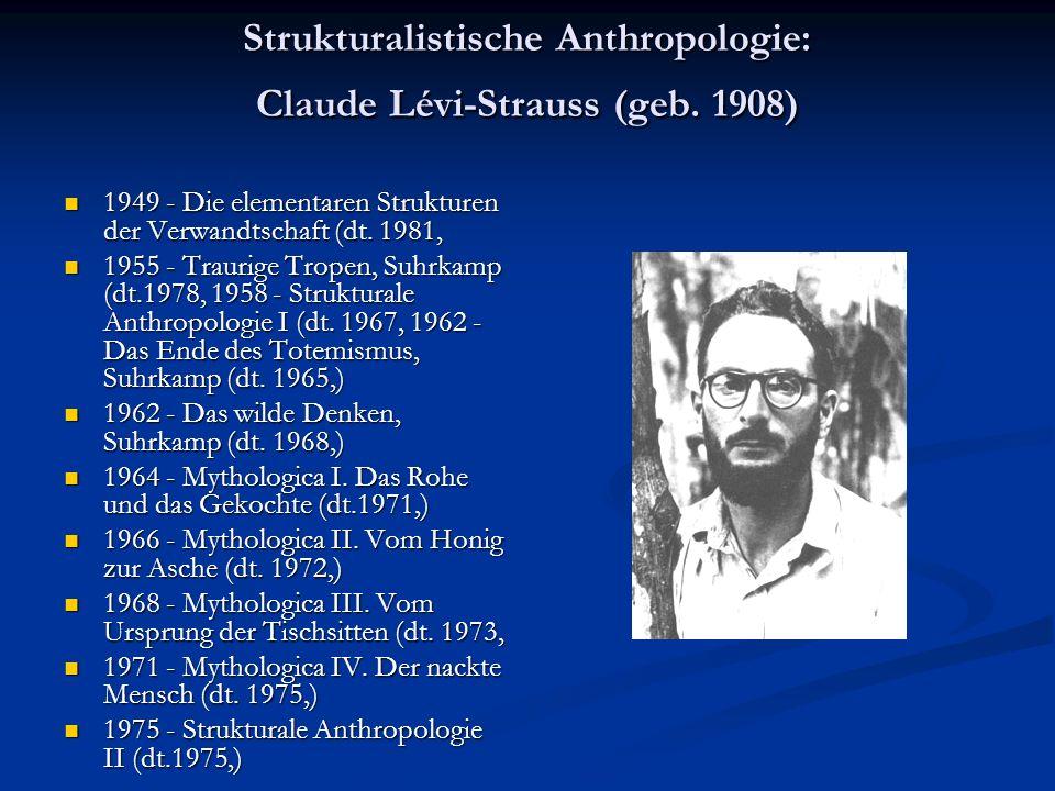 Strukturalistische Anthropologie: Claude Lévi-Strauss (geb. 1908)