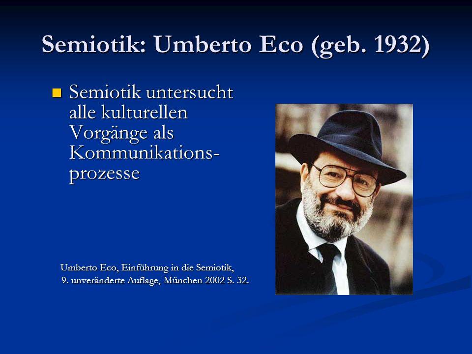 Semiotik: Umberto Eco (geb. 1932)
