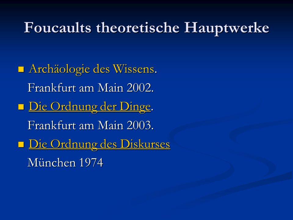 Foucaults theoretische Hauptwerke