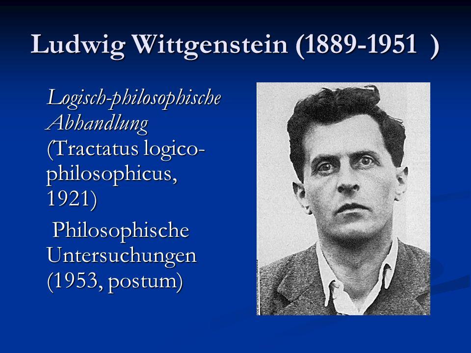 Ludwig Wittgenstein (1889-1951 )