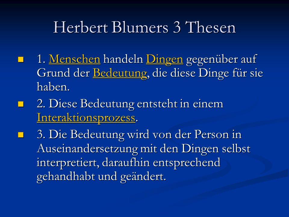 Herbert Blumers 3 Thesen
