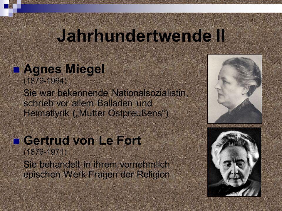 Jahrhundertwende II Agnes Miegel (1879-1964) Gertrud von Le Fort