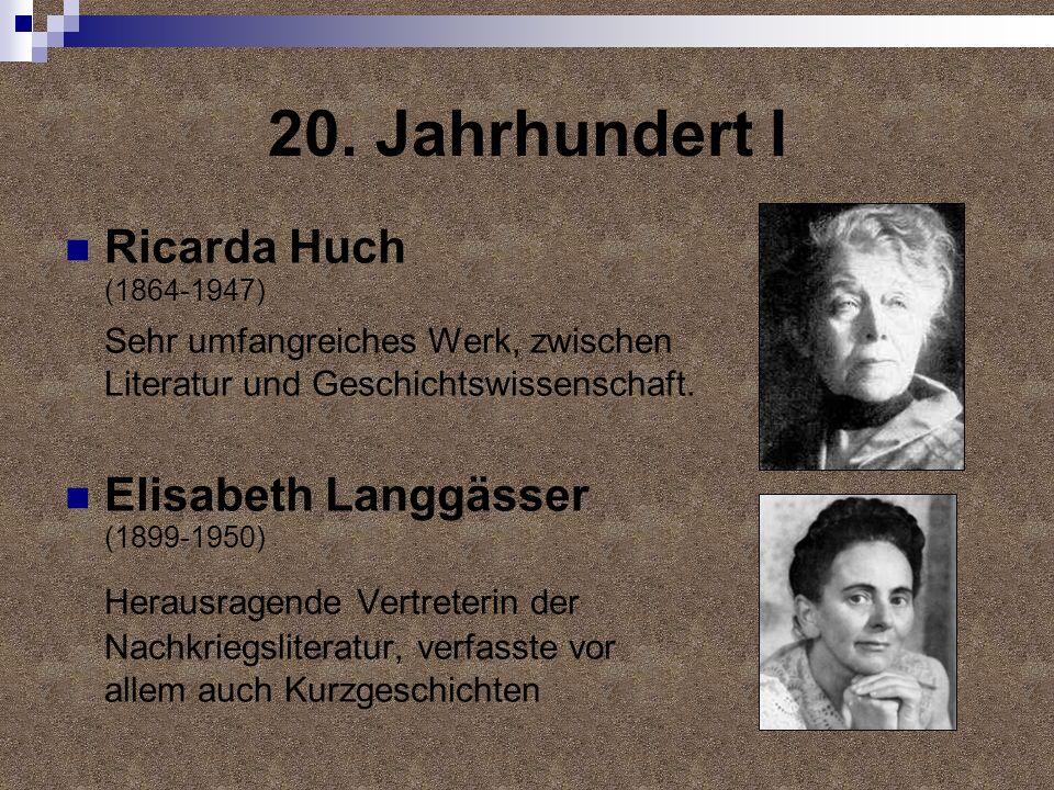 20. Jahrhundert I Ricarda Huch (1864-1947) Elisabeth Langgässer