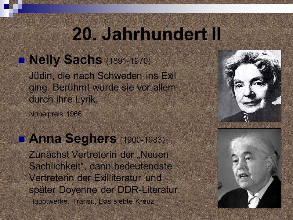 20. Jahrhundert II Nelly Sachs (1891-1970) Anna Seghers (1900-1983)