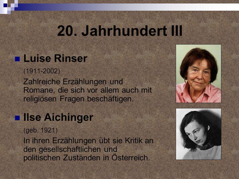 20. Jahrhundert III Luise Rinser Ilse Aichinger (1911-2002)