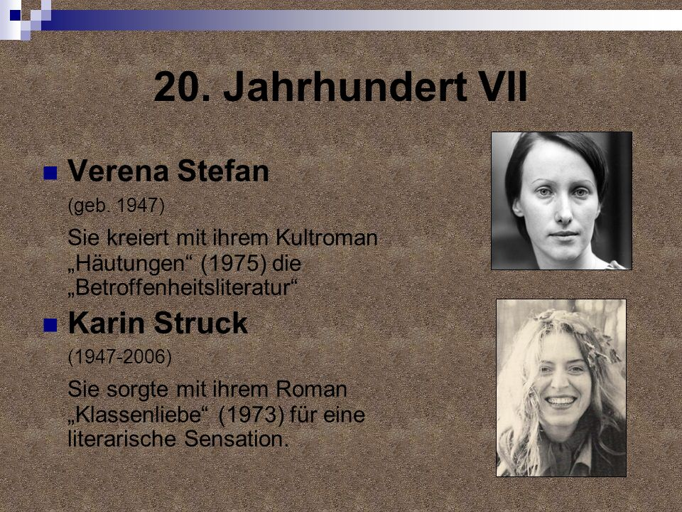 20. Jahrhundert VII Verena Stefan Karin Struck